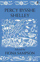 'The Poetry of Percy Bysshe Shelley - Selected by Fiona Sampson' (Faber)