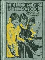 'The Luckiest Girl in the School' by Angela Brazil