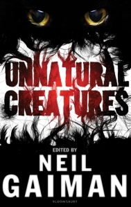UnnaturalCreatures_UK-Hardback_1365470096